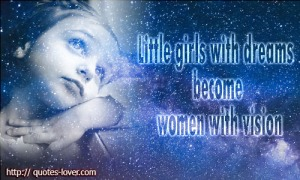 Little-girls-with-dreams-become-women-with-vision