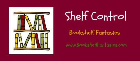 Welcome To Shelf Control An Original Feature Created And Hosted By Bookshelf Fantasies